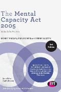 The Mental Capacity ACT 2005: A Guide for Practice