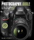 Photography Bible a Complete Guide for the 21st Century Photographer New Edition Includes DSLRs CCs & iPhone