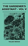 The Gardener's Assistant - Vol V