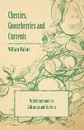 Cherries, Gooseberries and Currents - With Information on Cultivation and Varieties