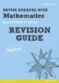 Revise Edexcel Gcse Mathematics Spec a Higher Revision Guide