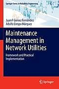 Maintenance Management in Network Utilities: Framework and Practical Implementation