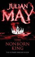 Nonborn King: Saga of the Exiles: Book Three