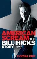 American Scream: the Bill Hicks Story