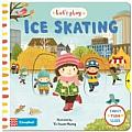 Let's Play... Ice Skating!: a Novelty Book for Children About Ice Skating