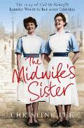 The Midwife's Sister: The Story of Call the Midwife's Jennifer Worth by Her Sister Christine
