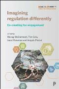 Imagining Regulation Differently: Co-Creating for Engagement