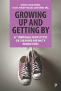 Growing Up and Getting by: International Perspectives on Childhood and Youth in Hard Times