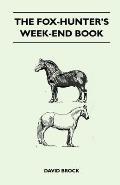 The Fox-Hunter's Week-End Book