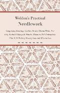 Weldon's Practical Needlework Comprising - Knitting, Crochet, Drawn Thread Work, Netting, Knitted Edgings & Shawls, Mountmellick Embroidery. With Full