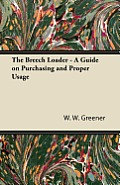 The Breech Loader - A Guide on Purchasing and Proper Usage