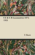 S E & C R Locomotives 1874-1923
