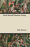Teach Yourself Amateur Acting