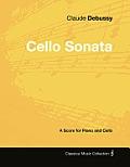 Claude Debussy's - Cello Sonata - A Score for Piano and Cello