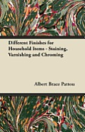 Different Finishes for Household Items - Staining, Varnishing and Chroming