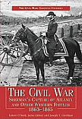 Civil War Sherman's Capture of Atlanta & Other Western Battles, 1863-1865