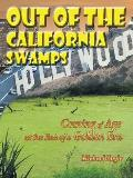 Out of the California Swamps: Coming of Age at the End of a Golden Era