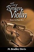 The Broken Violin: Musica Con Fuoco, Op. 2