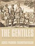 The Gentiles, a History of Sri Lanka 1498-1833