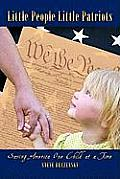 Little People Little Patriots: Saving America One Child at a Time
