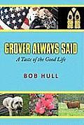 Grover Always Said: A Taste of the Good Life