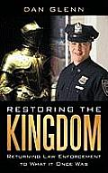 Restoring the Kingdom: Returning Law Enforcement to What It Once Was