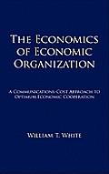 The Economics of Economic Organization: A Communications-Cost Approach to Optimum Economic Cooperation