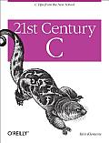 21st Century C C Tips from the New School 1st Edition