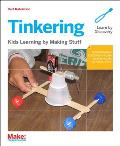 Tinkering Kids Learning by Making Stuff