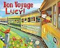 Bon Voyage, Lucy!