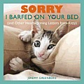 Sorry I Barfed on Your Bed & Other Heartwarming Letters from Kitty