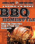 Americas Best BBQ Homestyle What the Champions Cook in Their Own Backyards