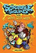 Scribble Squad Weird Weird West The Three Muraleers Adventure 1