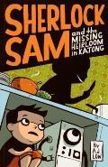 Sherlock Sam 01 & the Missing Heirloom in Katong Book One