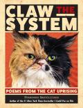 Claw the System Poems from the Cat Uprising