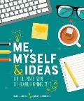Me Myself & Ideas The Ultimate Guide to Brainstorming Solo