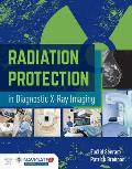 Radiation Protection in Diagnostic X-Ray Imaging [With Access Code]