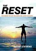 The Reset: Reclaiming the Life You Should Be Living in 28 Days