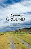 Uncommon Ground: Down-To-Earth Poems for Daily Living