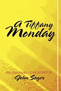 A Tiffany Monday: An Unusual Love Story