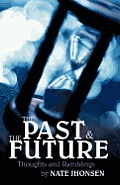 The Past and the Future: Thoughts and Ramblings