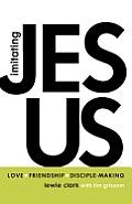 Imitating Jesus: Love, Friendship, and Disciple-Making