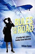 Rules for the Road: A Traveling Man's Guide to Avoiding Sexual Indiscretion
