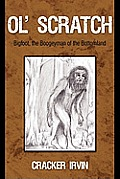 Ol' Scratch: Bigfoot, the Boogeyman of the Bottomland