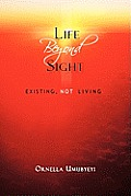 Life Beyond Sight: Existing, Not Living