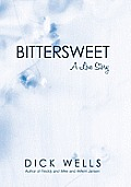 Bittersweet: A Love Story