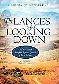 Lances Were Looking Down One Womans Path Through the Rwandan Genocide to Life in the States