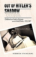 Out of Hitler's Shadow: Childhood and Youth in Germany and the United States, 1935-1967