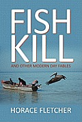 Fish Kill and Other Modern Day Fables
