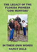 The Legacy of the Florida Pioneer Cow Hunters: In Their Own Words
